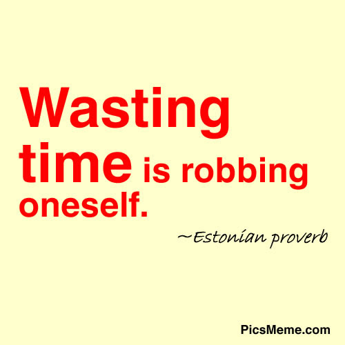 Wasting Time Is Robbing Oneself Quotespicturescom