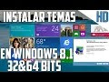 Parche Universal de Temas en Windows 8.1 32&64 Bits
