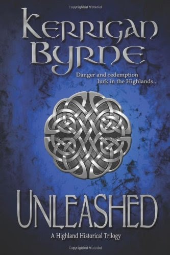 Unleashed: A Highland Historical Trilogy by Kerrigan Byrne