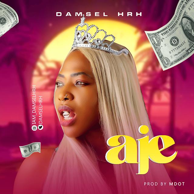 Music: Damsel HRH – Aje