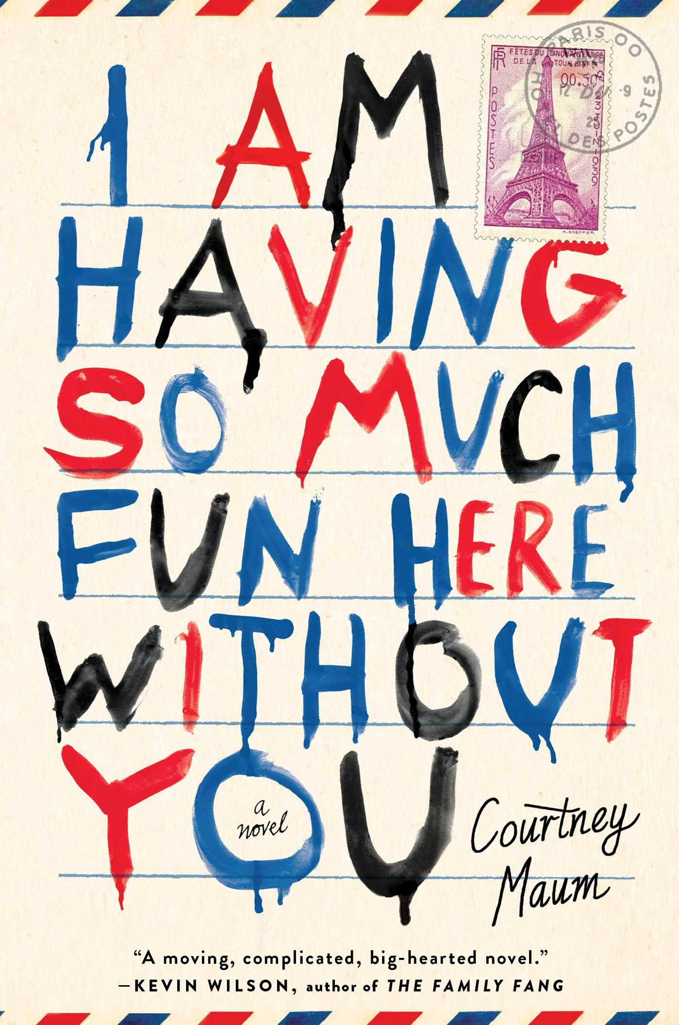 I Am Having So Much Fun Here Without You By Courtney Maum Wamc