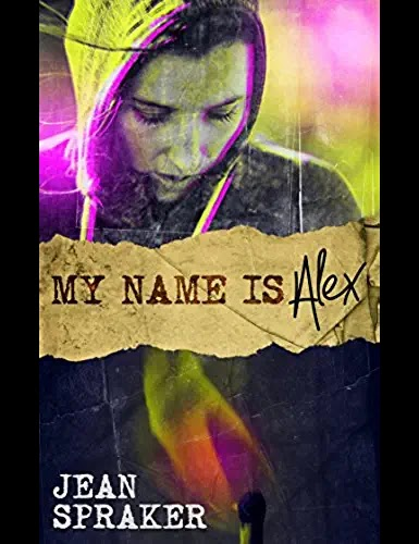 Book Review: My Name Is Alex Kindle Edition by Jean Spraker