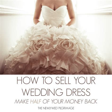 How to Sell Your Wedding Dress & Make Half of Your Money Back