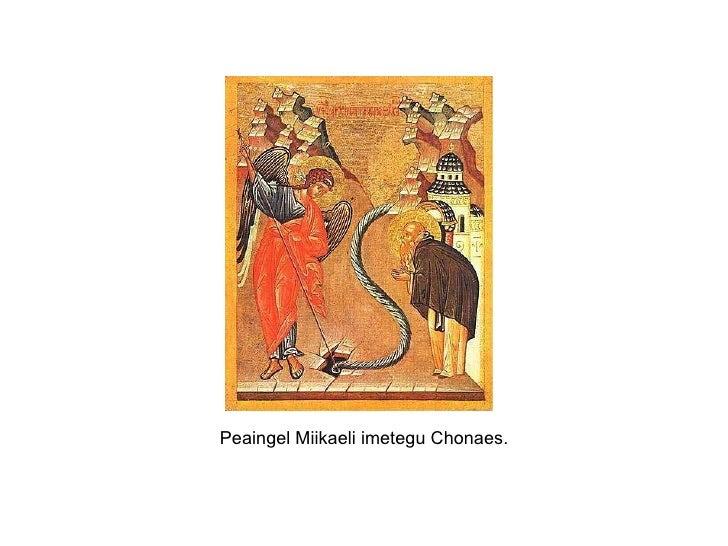Peaingel Miikaeli imetegu Chonaes.