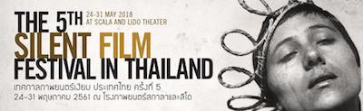 The 5th Silent Film Festival in Thailand