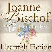 Joanne Bischof ~ Heartfelt Fiction