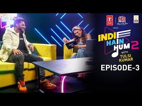 Indie Hain Hum Season 2 with Tulsi Kumar | Watch Ep3- Millind Gaba | T-Series | Red FM