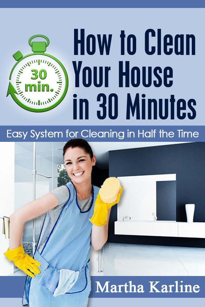 How to Clean Your House in 30 Minutes: Easy System for Cleaning in ...