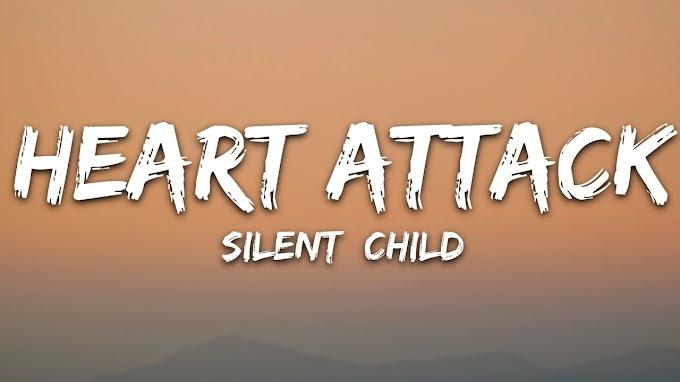 Silent Child - Heart Attack (Lyrics)