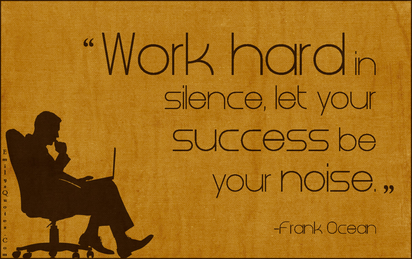 Work Hard In Silence Let Your Success Be Your Noise Popular