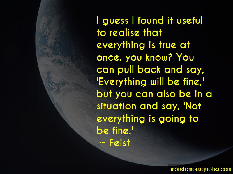 Everything Is Going To Be Fine Quotes Top 55 Quotes About