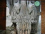The Garden of Heroes & Villains