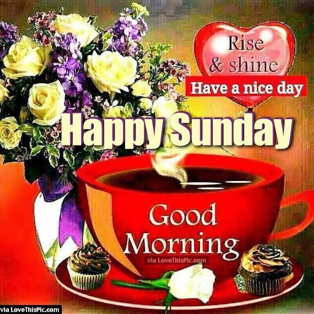 Rise And Shine Good Morning Happy Sunday Pictures Photos And