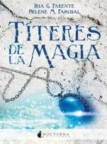 Títeres de la magia (Marabilia II) Iria G. Parente, Selene M. Pascual