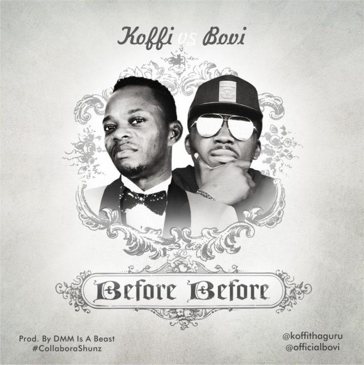 Koffi ft. Bovi - Before Before