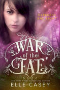 Title: War of the Fae: Book 3 (Darkness and Light ), Author: Elle Casey