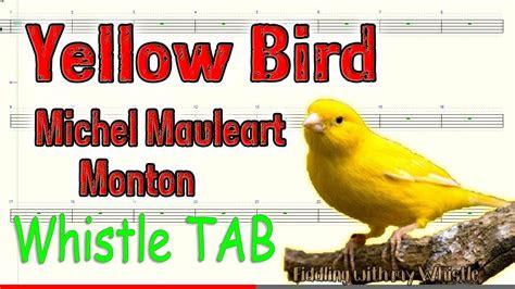 yellow bird michel mauleart monton tin whistle play