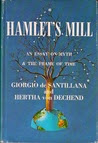 Hamlet's Mill: An Essay Investigating  the Origins of Human Knowledge And Its Transmission Through Myth