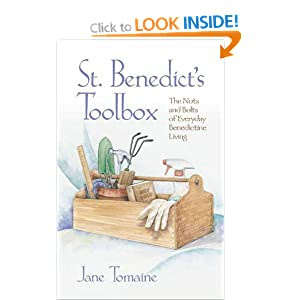 St. Benedict's Toolbox: The Nuts and Bolts of Everyday Benedictine Living