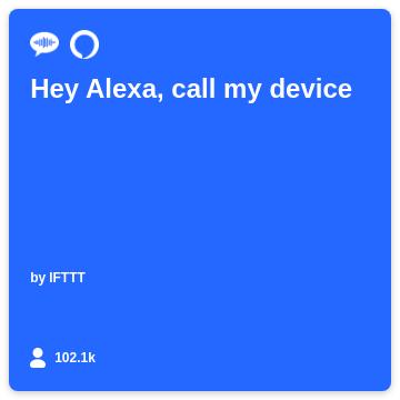 Hey Alexa, call my device