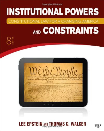 Constitutional Law For A Changing America Institutional Powers And Constraints Ninth Edition