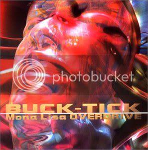 Buck-Tick - Mona Lisa Overdrive