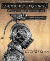 Leadership Spirituale. Divenire i Condottieri della Propria Vita con SALVATORE BRIZZI