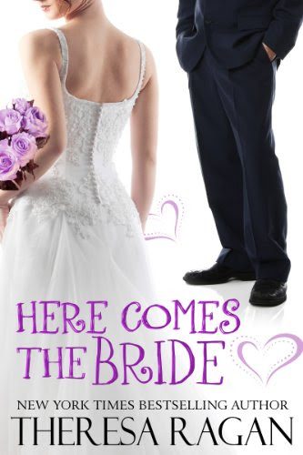 Here Comes the Bride by Theresa Ragan