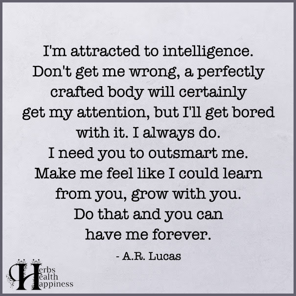 Im Attracted To Intelligence ø Eminently Quotable Quotes