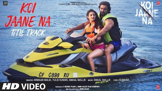 Koi Jaane Na - Title Track Lyrics | Amaal Mallik ft. Armaan Malik | LYRICSADVANCE