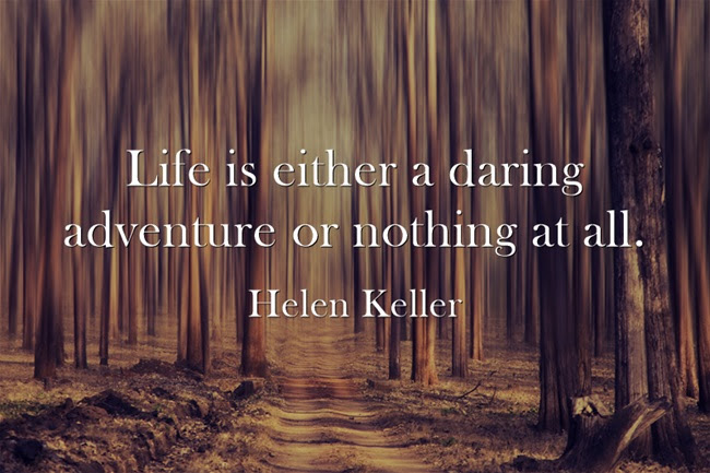 Travel Inspiration Life Is Either A Daring Adventure Or Nothing At