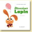 Monsieur Lapin, T3 - Les ballons de Loïc Dauvillier et Baptiste Amsallem / coll. Jeunesse - Voir la présentation