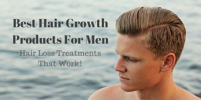 Best Hair Growth Products For Men - Hair Loss Treatments ...