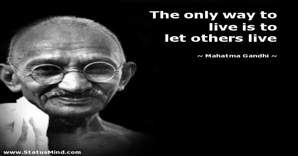 The Only Way To Live Is To Let Others Live Statusmindcom