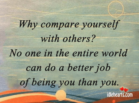 Reasons Not To Compare Yourself To Others
