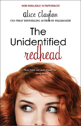 The Unidentified Redhead (The Redhead) by Alice Clayton