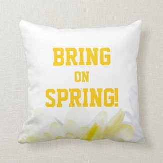 Bring on Spring Quote Throw Pillows