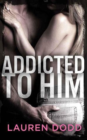 Addicted to Him