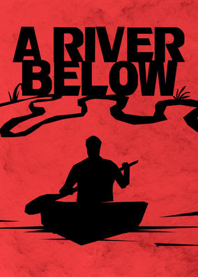 River Below, A