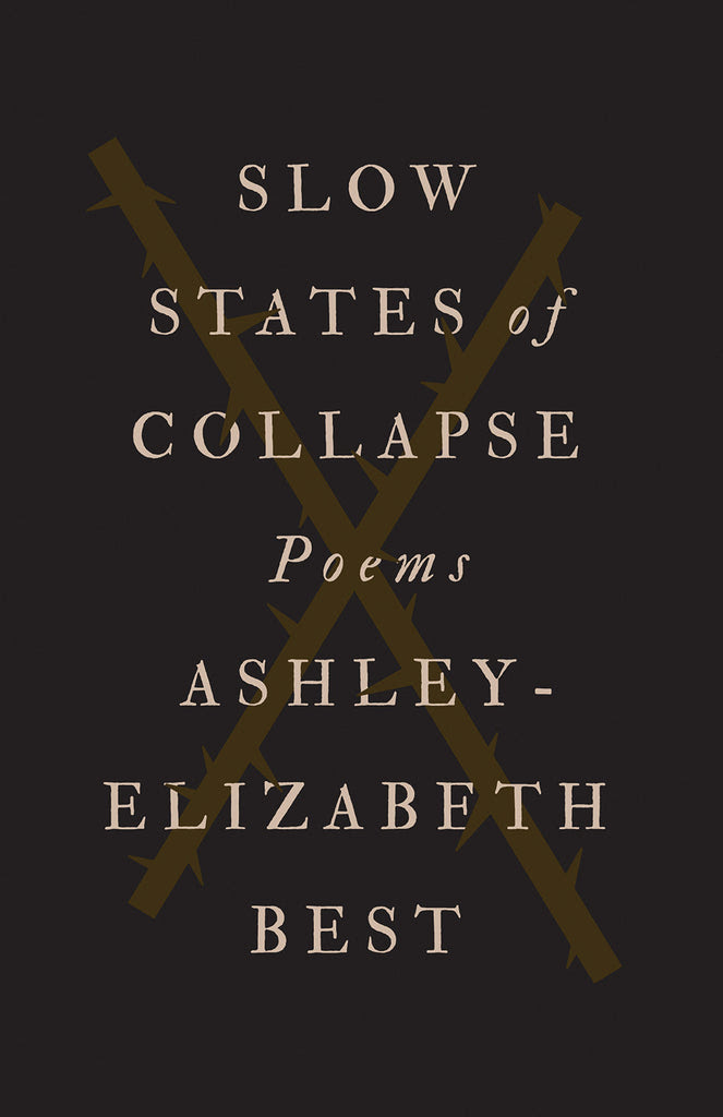 Slow States of Collapse by Ashley-Elizabeth Best, ECW Press