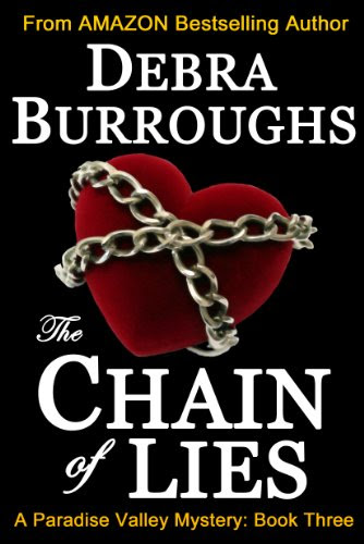 The Chain of Lies, A Romantic Suspense Novel (Book #3, Paradise Valley Mysteries) by Debra Burroughs
