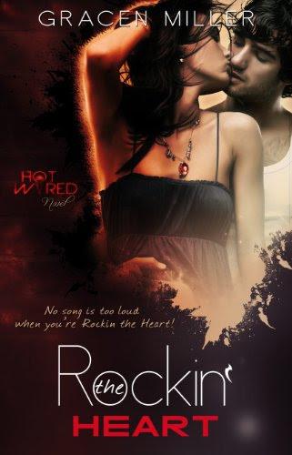 Rockin' the Heart (Hot Wired) by Gracen Miller