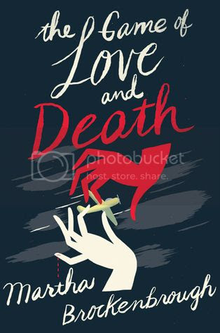 The Game of Love and Death by Martha Brokenbrough