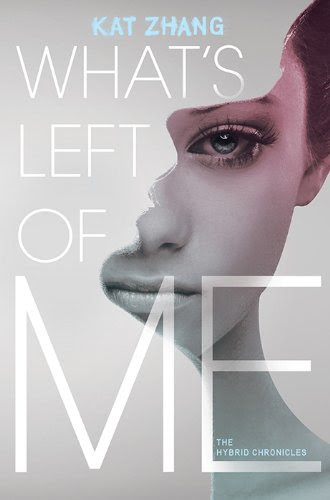 What's Left of Me: The Hybrid Chronicles, Book One by Kat Zhang