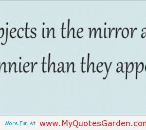 Quotes About Rearview Mirror 51 Quotes