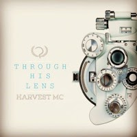 "Christian Hip Hop Artist Harvest Mc's New Album ""Through His Lens"" Now Available On iTunes For Just $3.99!"