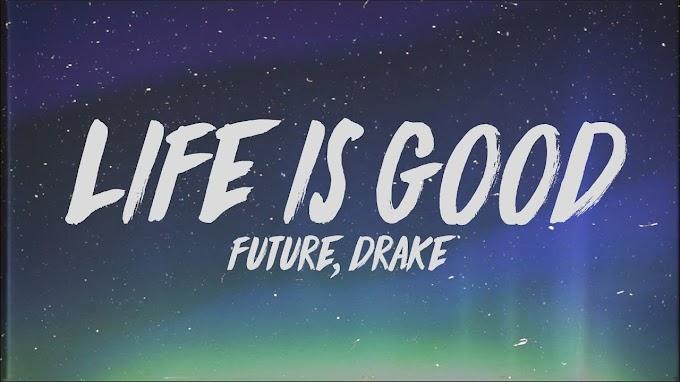 Future - Life Is Good (Lyrics) ft. Drake - Future - Lyrics