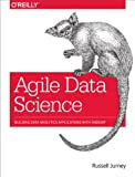 Agile Data Science: Building Data Analytics Applications with Hadoop