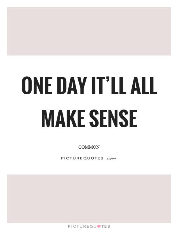 Make Sense Quotes Make Sense Sayings Make Sense Picture Quotes