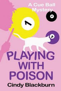 Playing with Poison by Cindy Blackburn